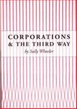 Corporations and the Third Way, Wheeler, Sally, 1901362639