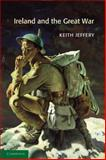 Ireland and the Great War, Jeffery, Keith, 0521292638