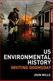 Us and Canadian Environmental History, Wills, John, 0748622632