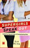 Supergirls Speak Out, Liz Funk, 141656263X