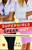 Supergirls Speak Out, Liz Funk, 141656263X