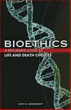 Bioethics : A Reformed Look at Life and Death Choices, Groenhout, Ruth E., 1592552633