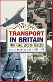 Transport in Britain : From Canal Lock to Gridlock, Bagwell, Philip S. and Lyth, Peter J., 1852852631