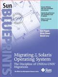 Migrating to the Solaris Operating System : The Discipline of UNIX-to-UNIX Migrations, Pepple, Ken and Down, Brian, 0131502638