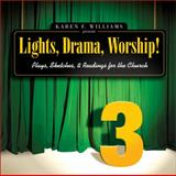 Lights, Drama, Worship! Vol. 3 : Plays, Sketches, and Readings for the Church, Williams, Karen F., 0310242630