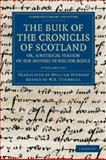 The Buik of the Croniclis of Scotland; or, a Metrical Version of the History of Hector Boece 3 Volume Set, Boece, Hector, 1108042635
