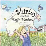 Shirley and Her Magic Blanket, Anthony Mawson, 148029263X