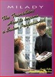 The Transition : How to Become a Salon Professional, Cotter, Louise and DuBose, Frances L., 1562532634