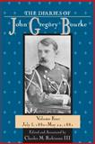 The Diaries of John Gregory Bourke Vol. 4 : July 3, 1880-May 22, 1881, Robinson, Charles M., III, 1574412639