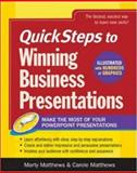 QuickSteps to Winning Business Presentations : Make the Most of Your Powerpoint Presentations, Matthews, Marty and Matthews, Carole, 007226263X