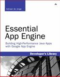 Essential App Engine : Building High-Performance Java Apps with Google App Engine, de Jonge, Adriaan, 032174263X