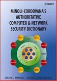 Minoli-Cordovana's Authoritative Computer and Network Security Dictionary, Minoli, Daniel and Cordovana, James, 0471782637