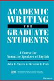 Academic Writing for Graduate Students : A Course for Nonnative Speakers of English, Swales, John M. and Feak, Christine B., 0472082639