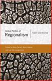 Global Politics of Regionalism : Theory and Practice, Mary Farrell, Bjorn Hettne, Luk Langenhove, 0745322638