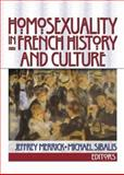 Homosexuality in French History and Culture, Jeffrey Merrick and Michael Sibalis, 1560232633