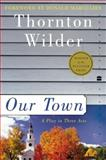 Our Town, Thornton Wilder, 0060512636