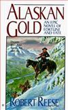 Alaskan Gold, Robert Reese, 042516263X