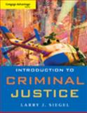 Cengage Advantage Book: Introduction to Criminal Justice, Siegel, Larry J. and Senna, Joseph J., 0495602639