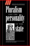 Pluralism and the Personality of the State, Runciman, David, 0521022630