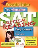 Your Complete SAT Critical Reading Prep Course with Amy Lucas, Amy Lucas, 1466342633