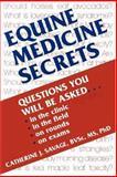 Equine Medicine Secrets, Savage, Catherine J., 1560532637