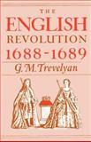 The English Revolution, 1688-1689, G. M. Trevelyan, 0195002636