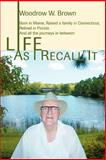 Life As I Recall It, Woodrow Brown, 0595442633