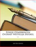 Eenige Opmerkingen Overhet Wettelijk Erfdeel, Ate Van Giffen, 114113263X