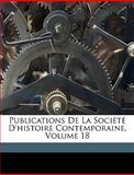 Publications de la Société D'Histoire Contemporaine, Charles-Albert Mor and Charles-Albert Moré, 1149602635
