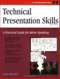Technical Presentation Skills : A Practical Guide for Better Speaking, Steve Mandel, 1560522631