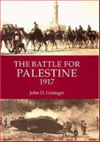 The Battle for Palestine 1917, Grainger, John D., 1843832631