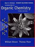Introduction to Organic Chemistry, Student Solutions Manual, Brown, William H. and Poon, Thomas, 0471682632