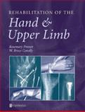 Rehabilitation of the Hand and Upper Limb, Prosser, Rosemary and Conolly, W. Bruce, 0750622636