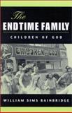 The Endtime Family : Children of God, Bainbridge, William Sims, 0791452638