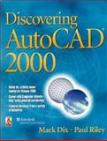 Discovering AutoCAD 2000, Dix, Mark and Riley, Paul, 0130842648