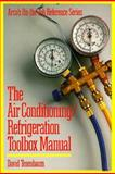 The Air Conditioning/Refrigeration Toolbox Manual, David Tenenbaum, 0137702647