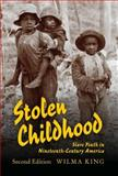 Stolen Childhood : Slave Youth in Nineteenth-Century America, King, Wilma, 0253222648