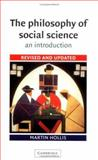 The Philosophy of Social Science : An Introduction, Hollis, Martin, 0521442648