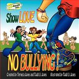 Show Love... NO Bullying, Temeca Jones, 1479252646