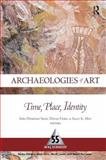 Archaeologies of Art : Time, Place and Identity, , 1598742647