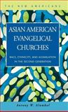 Asian American Evangelical Churches : Race, Ethnicity, and Assimilation in the Second Generation, Alumkal, Antony William, 1931202648