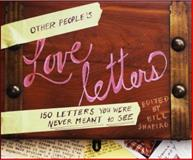 Other People's Love Letters, Bill Shapiro, 0307382648