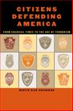 Citizens Defending America : From Colonial Times to the Age of Terrorism, Greenberg, Martin Alan, 082294264X
