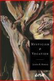 Mysticism and Vocation, Horne, James R., 0889202648