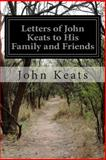 Letters of John Keats to His Family and Friends, John Keats, 1500612642