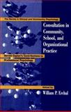 Consultation in Community, School, and Organizational Practice : Gerald Caplan's Contributions to Professional Psychology, , 1560322640
