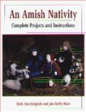 An Amish Nativity, Ruth Ann Gingrich and Jan Steffy Mast, 1561482641