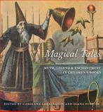 Magical Tales : Myth, Legend, and Enchantment in Children's Books, , 1851242643