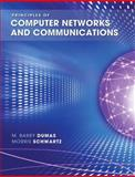 Principles of Computer Networks and Communications, Schwartz, Morris and Dumas, M. Barry, 0131672649