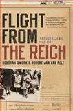 Flight from the Reich, Debórah Dwork and Robert Jan van Pelt, 0393342646
